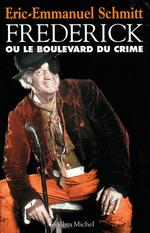 Vente Livre Numérique : Frédérick ou le Boulevard du crime  - Eric-Emmanuel Schmitt