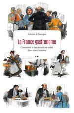 Vente EBooks : La France gastronome  - Antoine DE BAECQUE