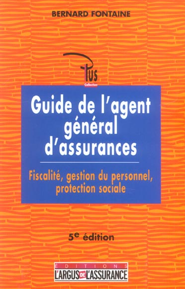 Guide De L'Agent General D'Assurances ; Fiscalite, Gestion Du Personnel, Protection Sociale (5e Edition)