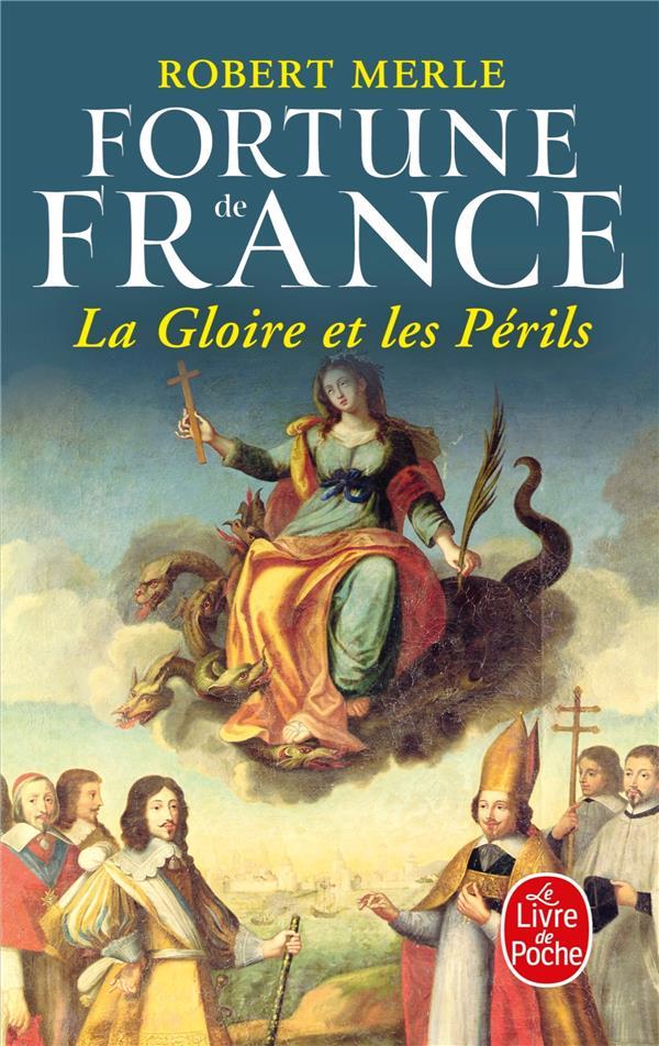 Fortune de France t.11 ; la gloire et les périls