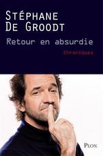 Vente EBooks : Retour en absurdie  - Stéphane De Groodt - Christophe DEBACQ