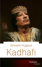 Kadhafi  - Vincent Hugeux