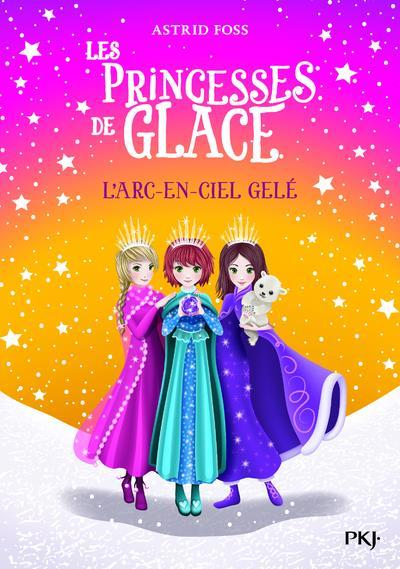 Les princesses de glace t.3 ; l'arc-en-ciel gelé