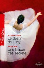 Vente EBooks : Le destin de Lucy - Une liaison très secrète  - Allison Leigh - Paula Roe