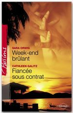 Vente EBooks : Week-end brûlant - Fiancée sous contrat (Harlequin Passions)  - Sara Orwig - Cathleen Galitz