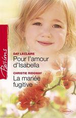 Vente EBooks : Pour l'amour d'Isabella - La mariée fugitive (Harlequin Passions)  - Day Leclaire - Christie Ridgway