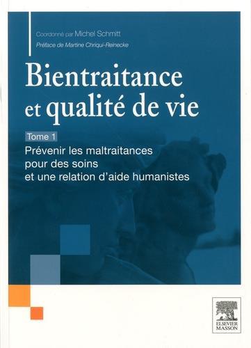 Bientraitance et qualité de vie t.1 et 2 ; prévenir les maltraitances pour des soins et une relation d'aide humanistes