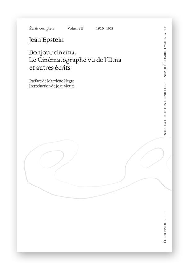écrits complets t.2 ; 1920-1928 ; bonjour cinéma, le cinématographe vu de l'Etna et autres écrits