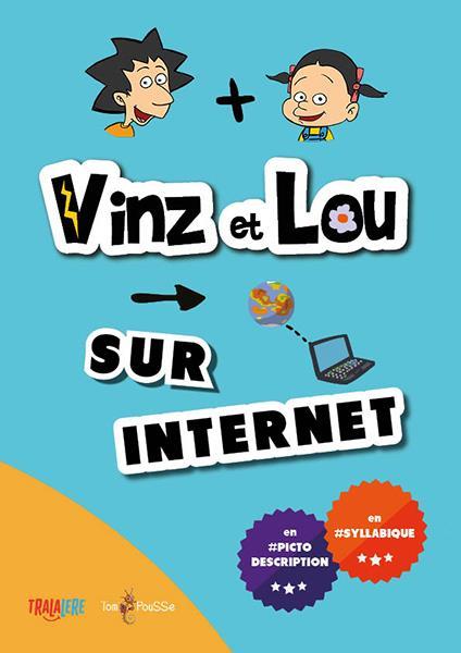 Vinz et Lou sur Internet ; en pictodescription, en syllabique