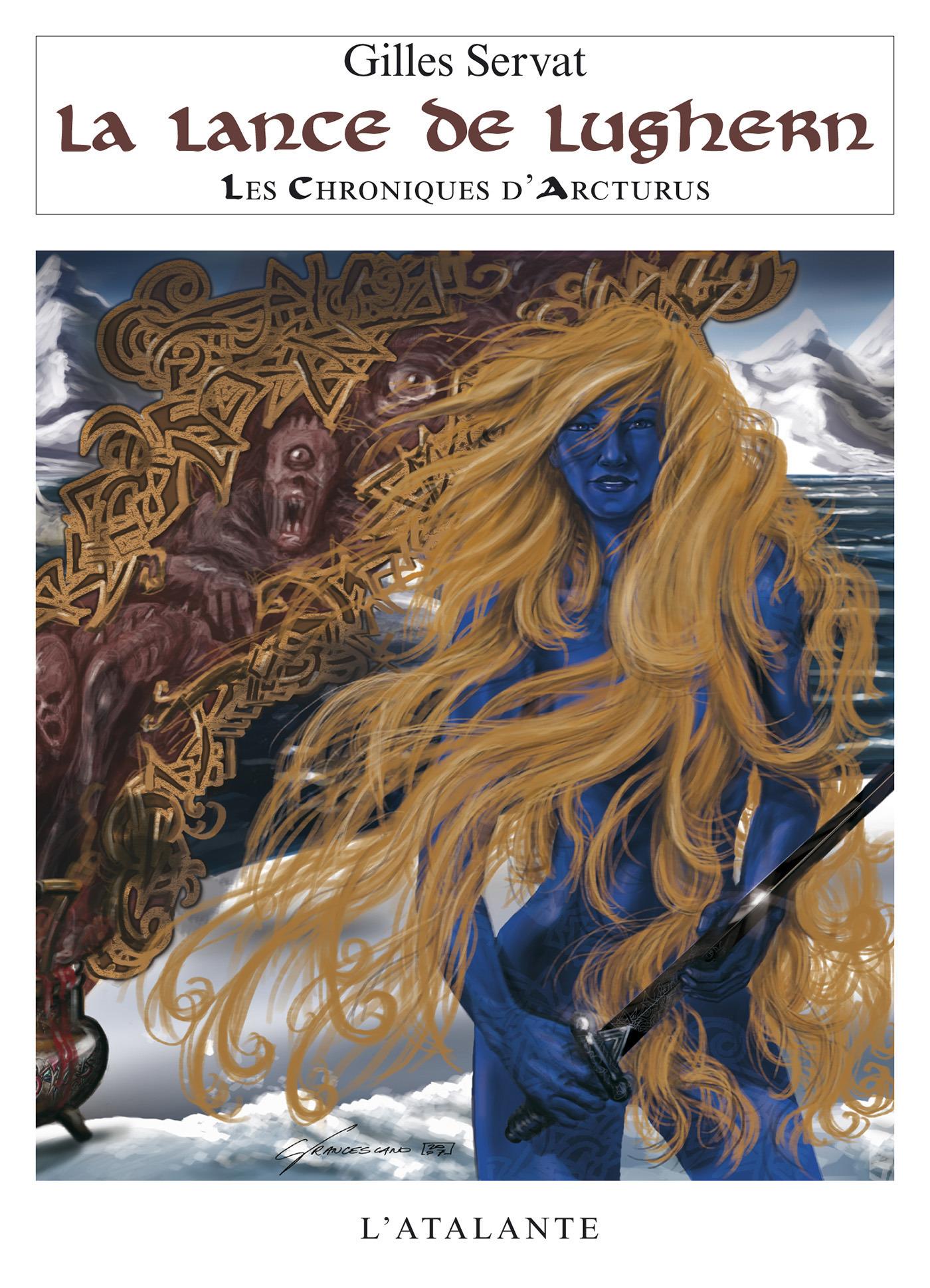 Les chroniques d'Arcturus t.6 ; lance de Lughern