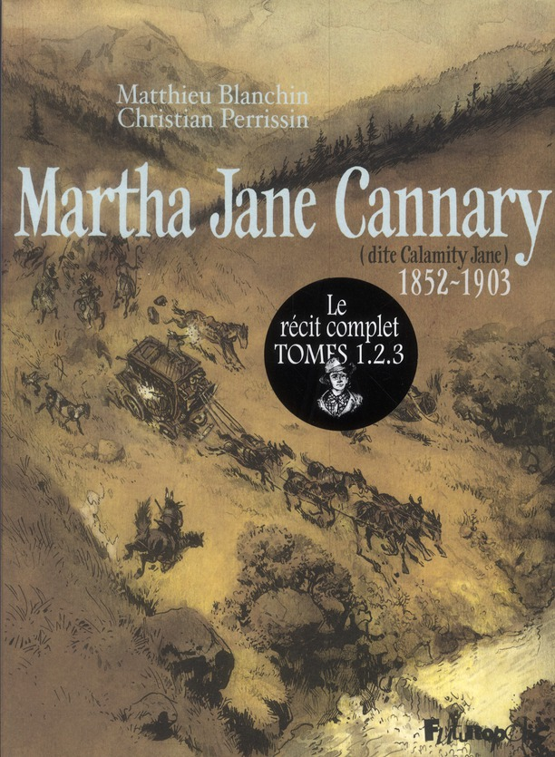 Martha Jane Cannary ; étui t.1 à t.3 ; la vie aventureuse de celle que l'on nommait Calamity Jane