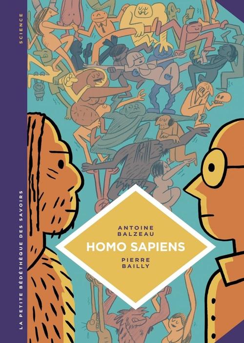 La petite bédéthèque des savoirs t.27 ; homo sapiens ; histoire(s) de notre humanité  - Antoine Balzeau