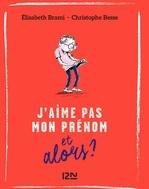 Vente EBooks : Et alors ? - tome 03 : J'aime pas mon prénom... Et alors ?  - Christophe BESSE - Elisabeth BRAMI