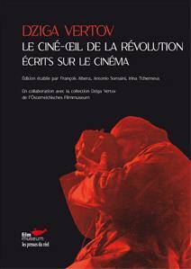Le ciné-oeil de la revolution ; écrits sur le cinéma