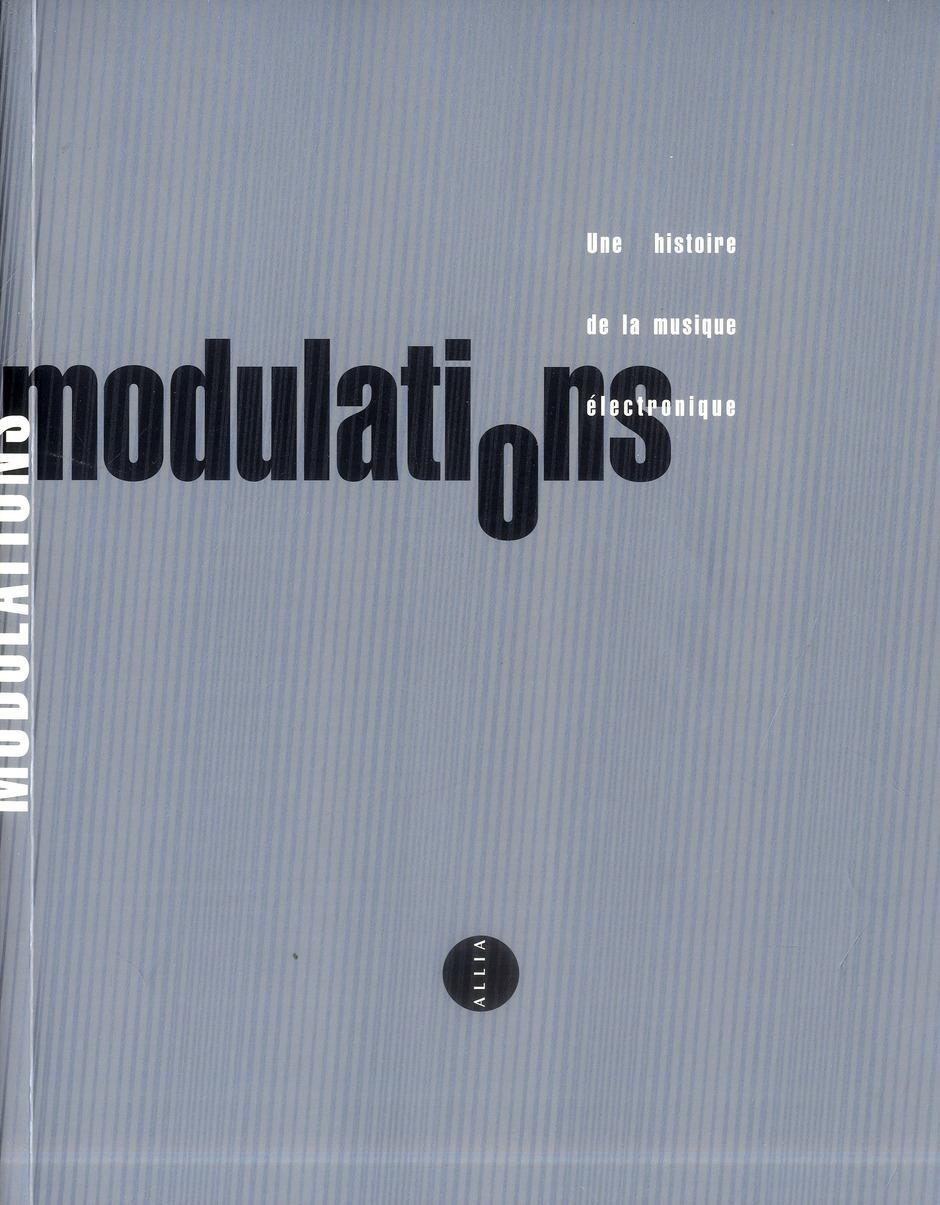 Modulations, une histoire de la musique électronique