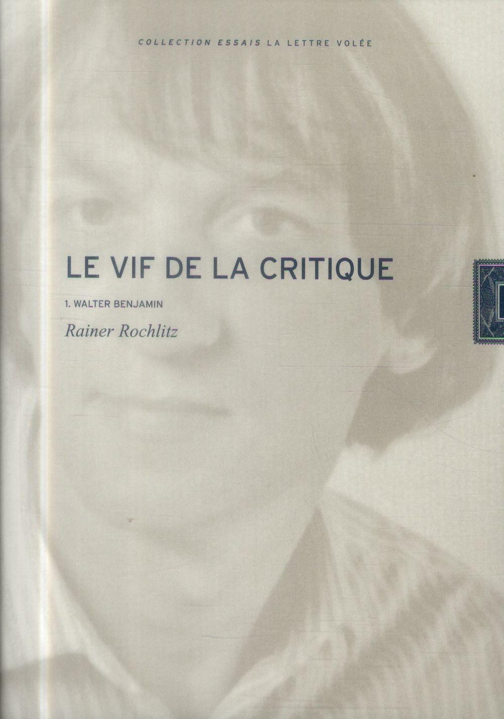 Le vif de la critique t.1 ; Walter Benjamin