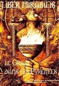 REVUE LIBER MIRABILIS n.51 ; le Graal dans les Pyrénées