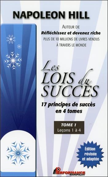 Les lois du succes - 17 principes de succes en 4 tomes - t1 : lecons 1 a 4
