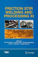 Friction Stir Welding and Processing XI  - . Collectif