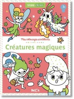 Mes coloriages scintillants ; les créatures magiques