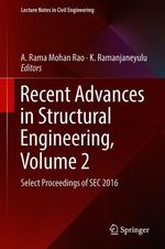 Recent Advances in Structural Engineering, Volume 2  - K. Ramanjaneyulu - A. Rama Mohan Rao