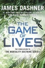 Vente Livre Numérique : The Game of Lives (The Mortality Doctrine, Book Three)  - Dashner James