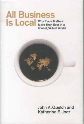 All business is local - why place matters more than ever in a global, virtual world