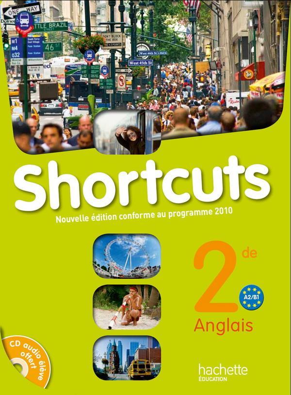 Shortcuts; Anglais ; 2nde ; A2/B1 ; Livre De L'Eleve (Edition 2010)