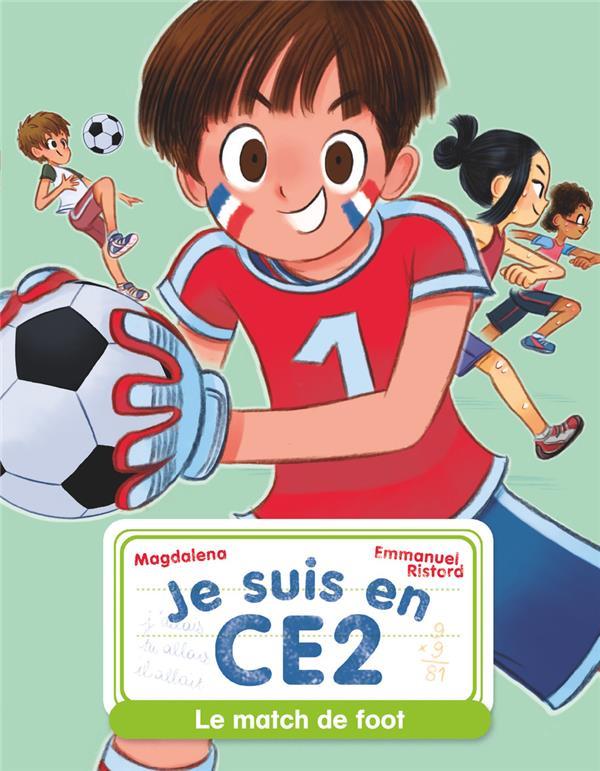 Je suis en CE2 T.8 ; le match de foot