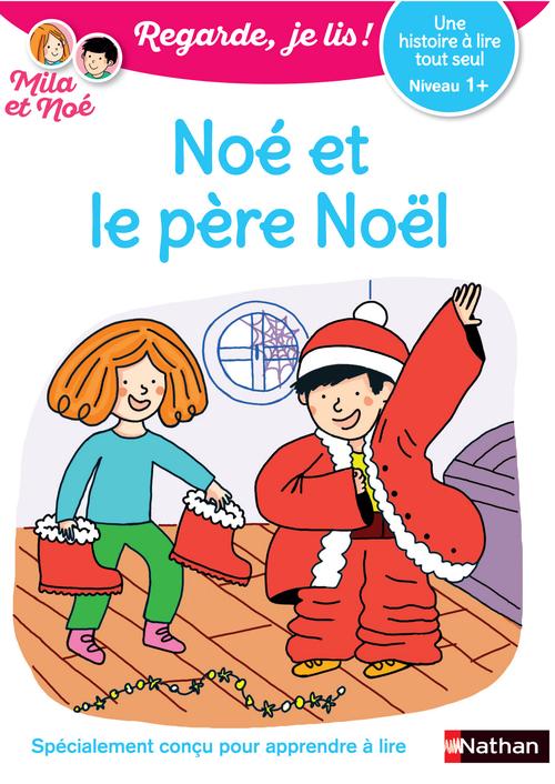 regarde, je lis ! ; Noé et le père Noël ; niveau 1+