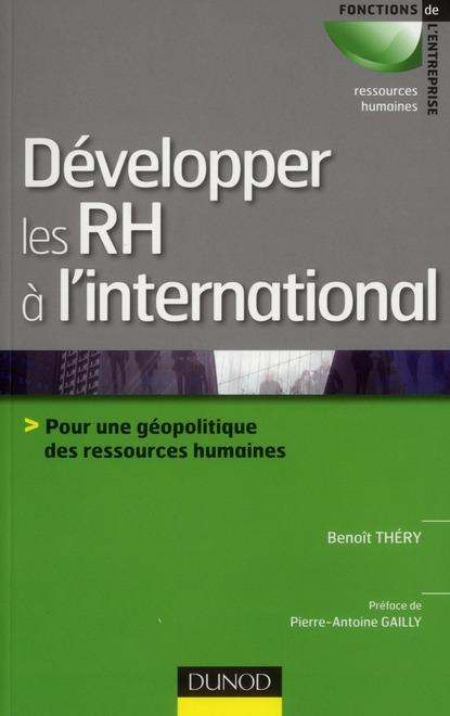 Developper Les Rh A L'International ; Pour Une Geopolitique Des Ressources Humaines