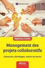 Vente Livre Numérique : Management des projets collaboratifs  - Alphonse Carlier