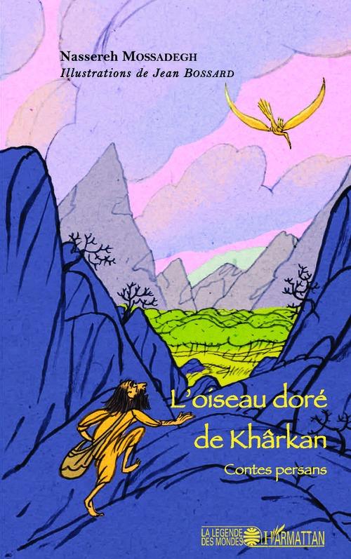L'oiseau dore de kharkan - contes persans