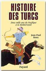 Histoire des Turcs  - Jean-Paul Roux
