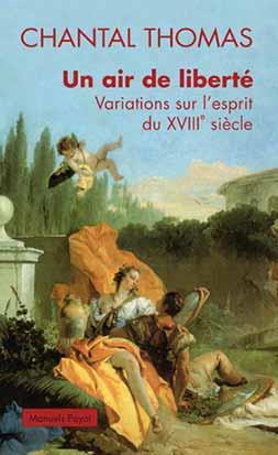 Un air de liberté ; variations sur l'esprit du XVIIIe siècle