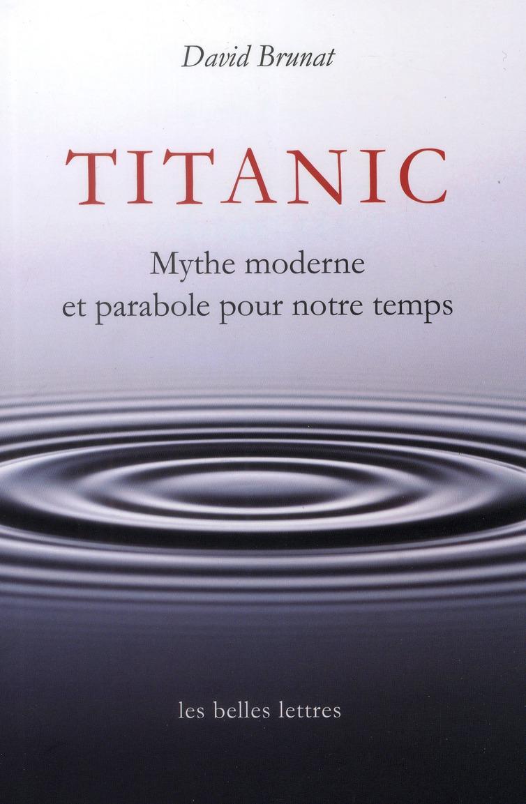 Titanic ; mythe moderne et parabole de notre temps