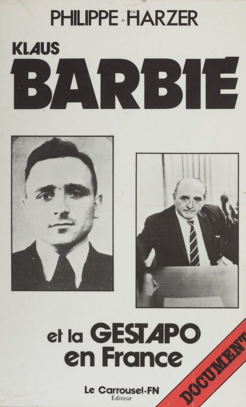 Klaus Barbie et la Gestapo en France  - Philippe Harzer
