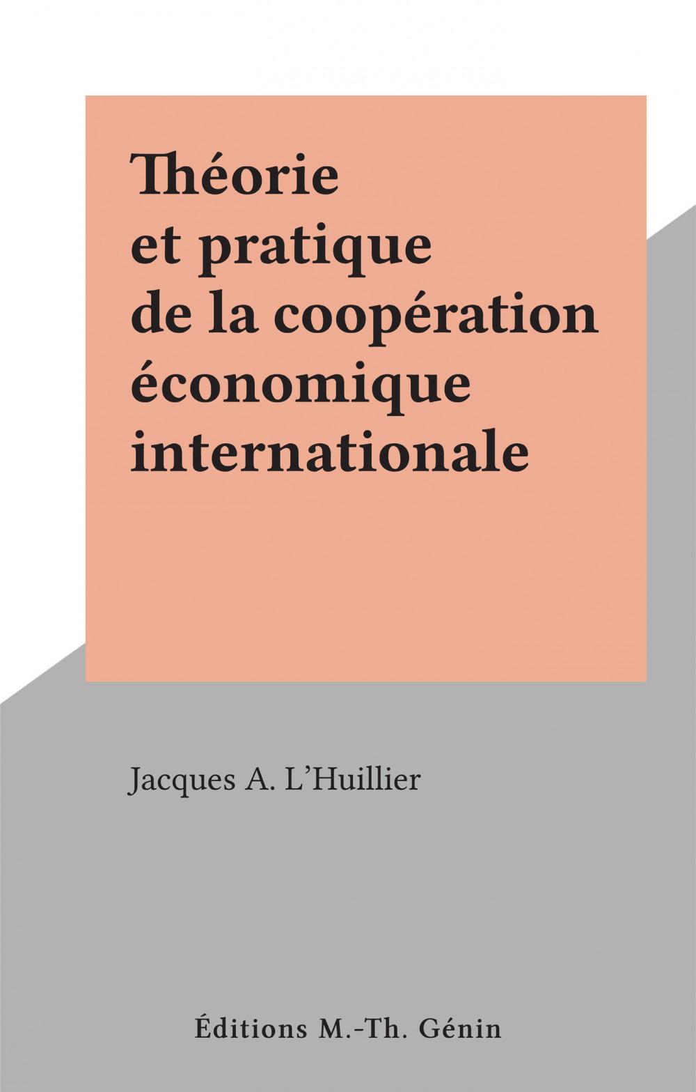 Théorie et pratique de la coopération économique internationale