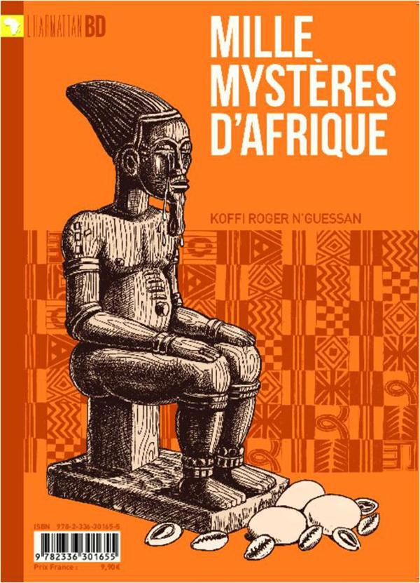 Mille mystères d'Afrique - Koffi Roger N'Guessan - Harmattan Bd ...
