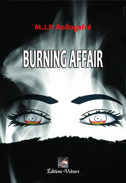 Burning affair