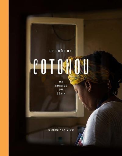 Le goût de cotonou : ma cuisine du Bénin