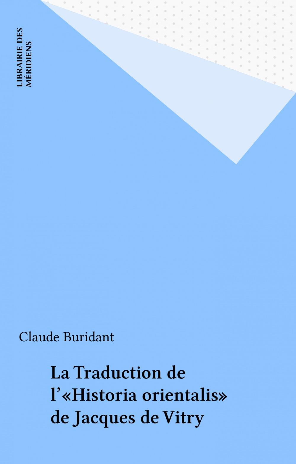 La Traduction de l'«Historia orientalis» de Jacques de Vitry