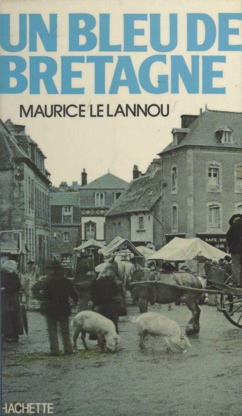 Un bleu de Bretagne  - Maurice Le Lannou