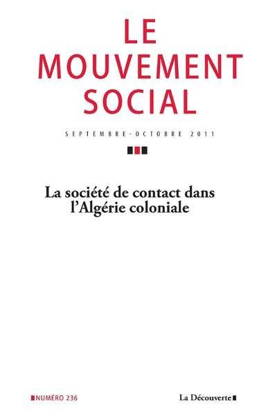 Revue le mouvement social t.236; la societe du contact dans l'algerie coloniale