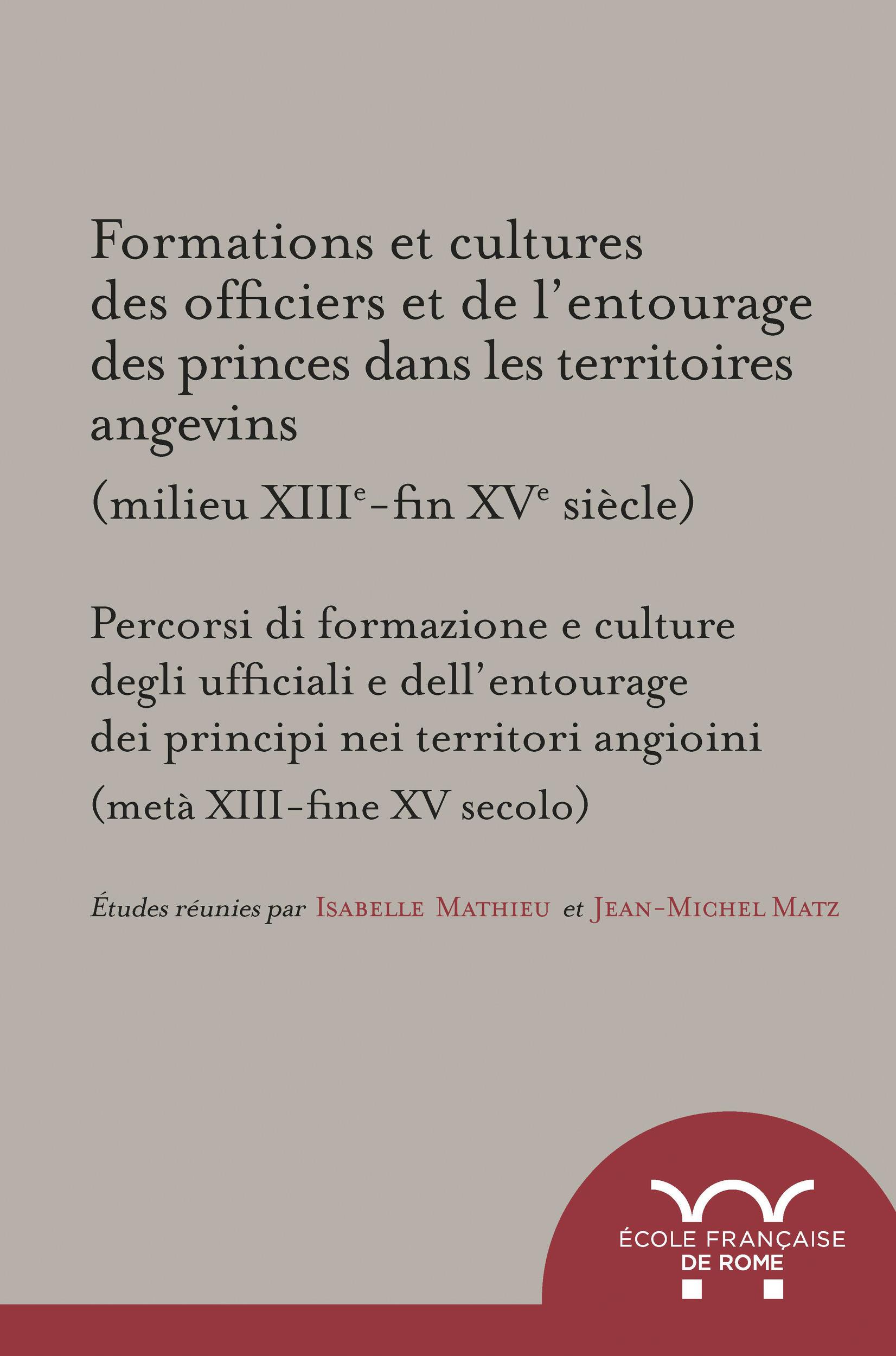 Formations et cultures des officiers et de l´entourage des princes dans les territoires angevins (milieu XIIIe-fin XVe siècle)