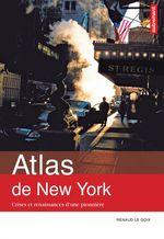 Vente Livre Numérique : Atlas de New York. Crises et renaissances d´une pionnière  - Renaud Le Goix