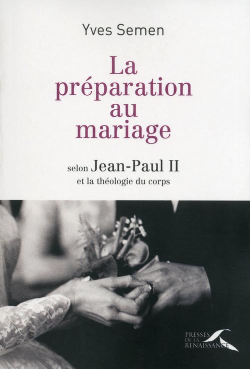 La préparation au mariage selon Jean-Paul II et la théologie du corps
