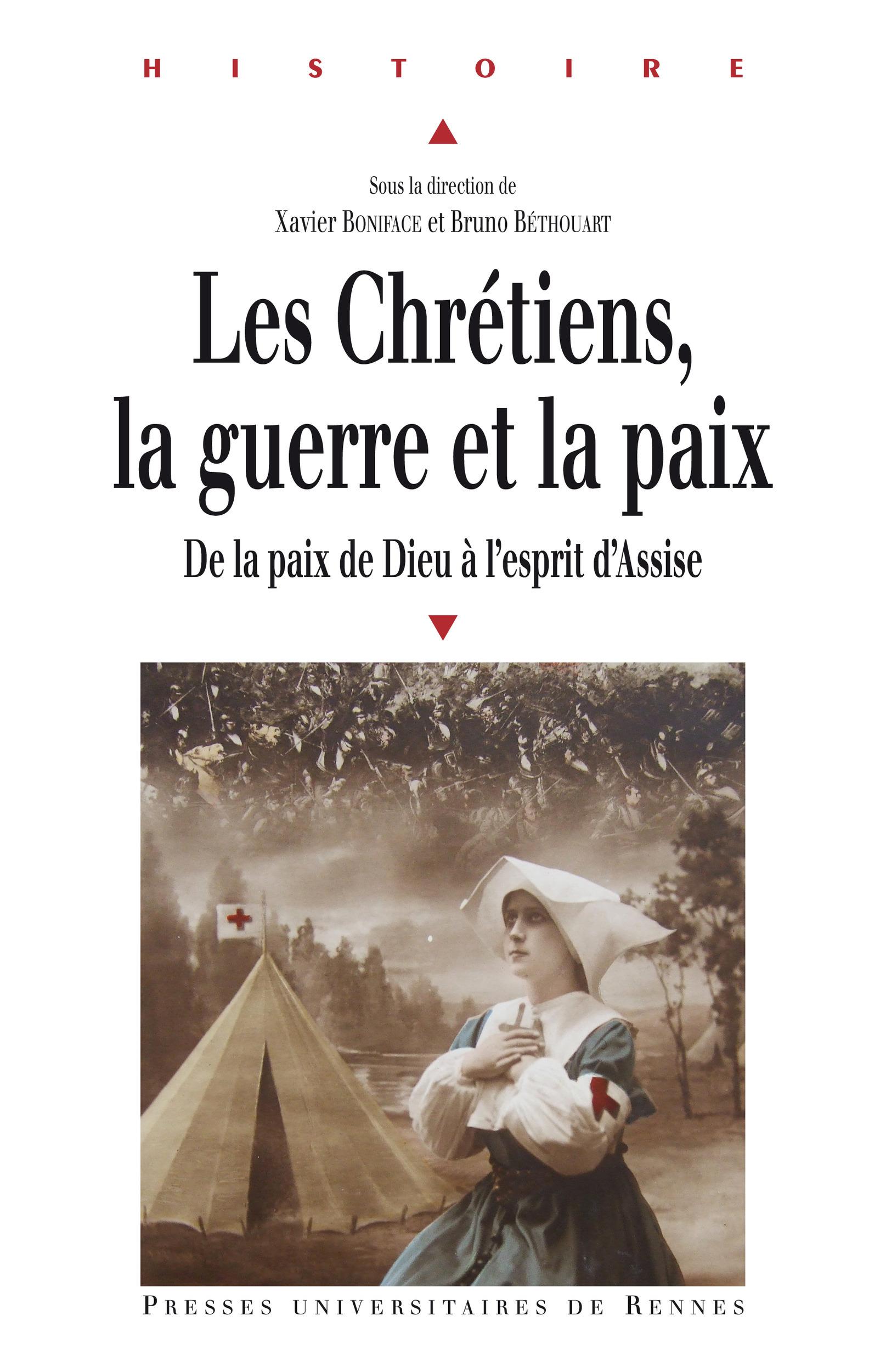 Les chrétiens, la guerre et la paix  - Xavier Boniface  - Bruno Béthouart