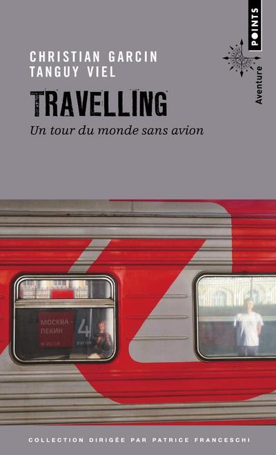Travelling ; un tour du monde sans avion