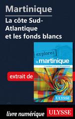 Martinique - La côte Sud-Atlantique et les fonds blancs